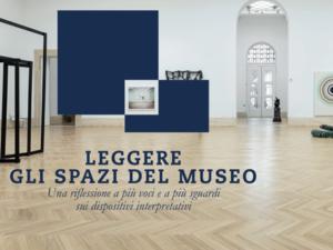 LEGGERE GLI SPAZI DEL MUSEO