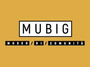 MUBIG | MUSEO DI COMUNITÀ